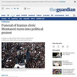 Funeral of Iranian cleric Montazeri turns into political protest