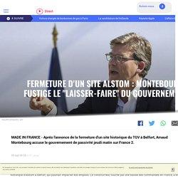 """Fermeture d'un site Alstom : Montebourg fustige le """"laisser-faire"""" du gouvernement - LCI"""