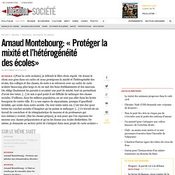 Arnaud Montebourg: « Protéger la mixité etl'hétérogénéité desécoles»