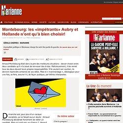 Montebourg: les «impétrants» Aubry et Hollande n'ont qu'à bien choisir!