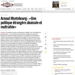 Arnaud Montebourg : «Une politique étrangère abaissée et maltraitée»