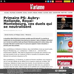 Primaire PS: Aubry-Hollande, Royal-Montebourg, ces duels qui se neutralisent