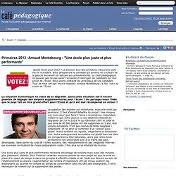 """Primaires 2012 :Arnaud Montebourg : """"Une école plus juste et plus performante"""""""
