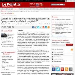 """Accord de la zone euro : Montebourg dénonce un """"programme d'austérité à perpétuité"""""""