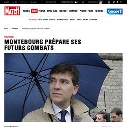 Montebourg prépare ses futurs combats