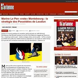 Marine Le Pen «vote» Montebourg : la stratégie des Possédées de Loudun