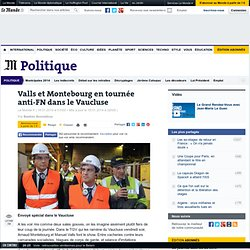 Valls et Montebourg en tournée anti-FN dans le Vaucluse