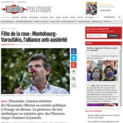 Fête de la rose: Montebourg-Varoufákis, l'alliance anti-austérité