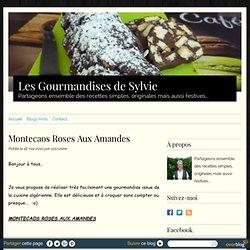 Montecaos Roses Aux Amandes - Les gourmandises de Sylvie