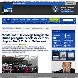 Montélimar : le collège Marguerite Duras préfigure l'école de demain d'après Najat Vallaud Belkacem