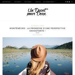 Monténégro : La promesse d'une perspective envoûtante ! - Un duvet pour deux
