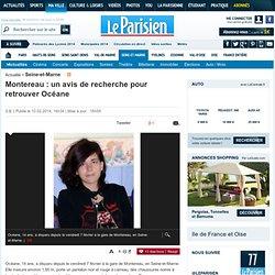 Montereau : un avis de recherche pour retrouver Océane - 10/02/2014