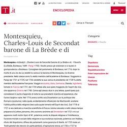 Montesquieu, Charles-Louis de Secondat barone di La Brède e di nell'Enciclopedia Treccani