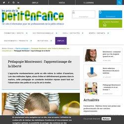 Pédagogie Montessori : l'apprentissage de la liberté