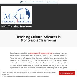 Teaching Cultural Sciences in Montessori Classrooms