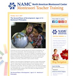 NAMC Montessori Teacher Training Blog: The Second Plane of Development: Ages 6-12 - Montessori Philosophy