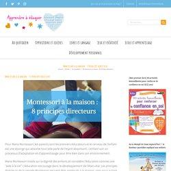 Montessori à la maison : 8 principes directeurs