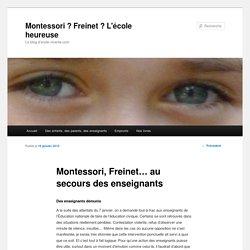 Montessori, Freinet… au secours des enseignants