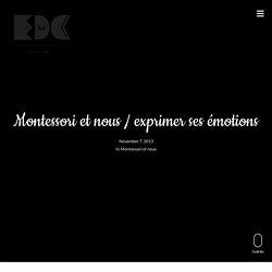 Montessori et nous / exprimer ses émotions