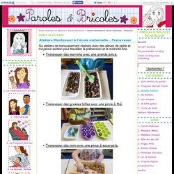 Ateliers Montessori à l'école maternelle...Transvaser - Paroles & Bricoles de Nataloup