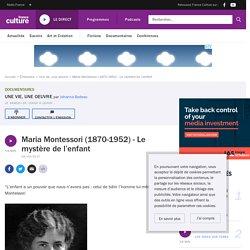 Maria Montessori (1870-1952) - Le mystère de l'enfant