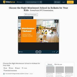 Choose the Right Montessori School in Kolkata for Your Kids PowerPoint Presentation - ID:10244274