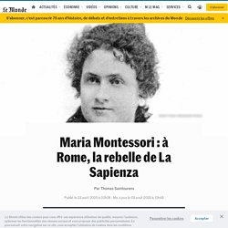 Maria Montessori: à Rome, la rebelle de La Sapienza