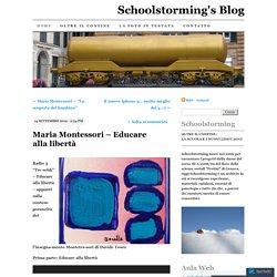 Maria Montessori – Educare alla libertà