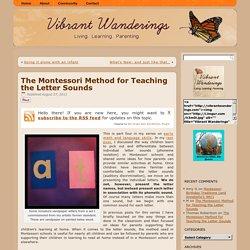 The Montessori Method for Teaching the Letter SoundsVibrant Wanderings