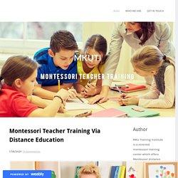 Montessori Teacher Training Via Distance Education