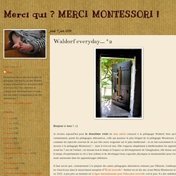 Merci qui ? MERCI MONTESSORI !: Waldorf everyday... #2