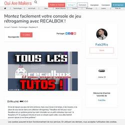 Montez votre console de jeu rétrogaming multi-plateformes avec RECALBOX !