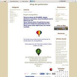 sciences - Projet montgolfière - Les… - réalisation des… - Réalisation des… - assemblage des… - Vérification - Envol - Le blog du Petit Victor