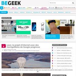Loon, le projet d'internet avec des montgolfières de Google progresse