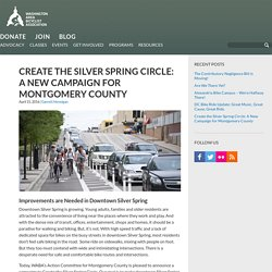 Create the Silver Spring Circle: A New Campaign for Montgomery County