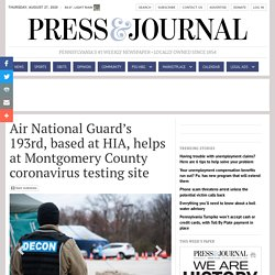 Air National Guard's 193rd, based at HIA, helps at Montgomery County coronavirus testing site