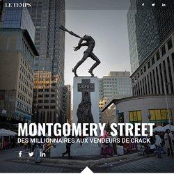 Montgomery Street, des millionnaires aux vendeurs de crack