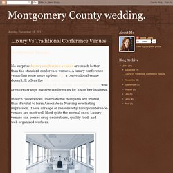 Montgomery County wedding.: Luxury Vs Traditional Conference Venues