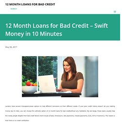12 Month Loans for Bad Credit – Swift Money in 10 Minutes