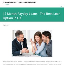 12 Month Payday Loans - The Best Loan Option in UK