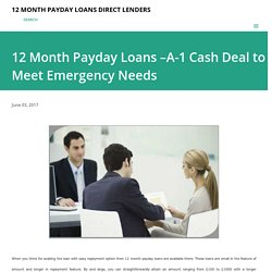 12 Month Payday Loans –A-1 Cash Deal to Meet Emergency Needs