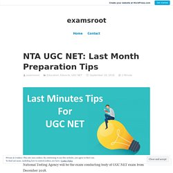 NTA UGC NET: Last Month Preparation Tips – examsroot