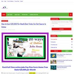 How to Earn $20,000 Per Month Best Tricks For Out Source In Online