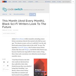 Black Sci-Fi Writers Look To The Future : Code Switch