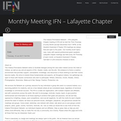 Monthly Meeting IFN – Lafayette Chapter – Indiana Filmmakers Network