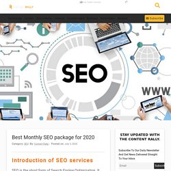 Best Monthly SEO package for 2020 : Content Rally.com