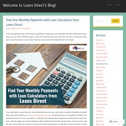 Find Your Monthly Payments with Loan Calculators from Loans Direct