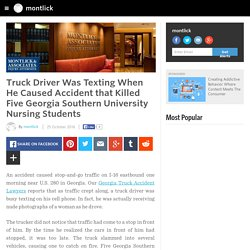 montlick - Truck Driver Was Texting When He Caused Accident that Killed Five Georgia Southern University Nursing Students