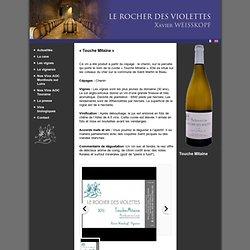 «Touche Mitaine» - fr - Nos Vins AOC Montlouis sur Loire - Domaine Le Rocher des Violettes - AOC Montlouis sur Loire - AOC Touraine