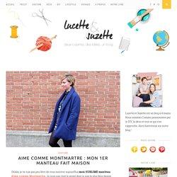 Aime comme Montmartre : mon 1er manteau fait maison – Lucette et Suzette